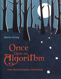 Once Upon an Algorithm- How Stories Explain Computing - Martin Erwig | Showmesound.org