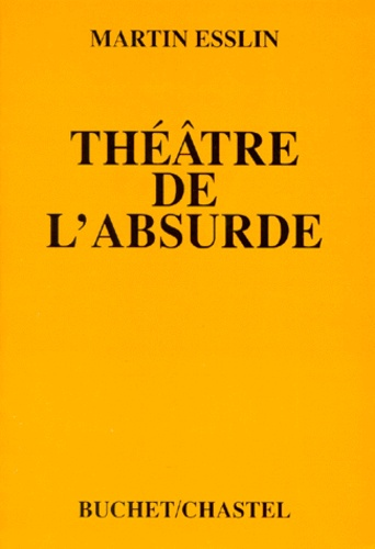 Martin Esslin - Théâtre de l'absurde.