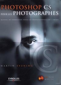 Martin Evening - Photoshop CS pour les photographes. 1 Cédérom