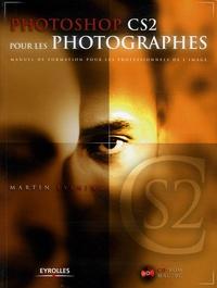 Martin Evening - Photoshop CS2 pour les photographes - Manuel de formation pour les professionnels de l'image.