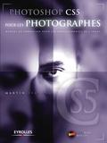 Martin Evening - Photoshop CS5 pour les photographes. 1 DVD