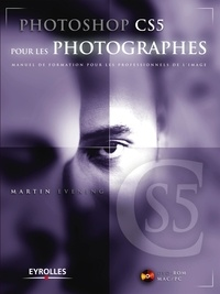 Martin Evening - Photoshop CS5 pour les photographes. 1 DVD