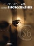 Martin Evening - Photoshop CS6 pour les photographes - Manuel de formation pour les professionnels de l'image.
