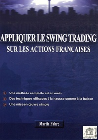 Martin Fabre - Appliquer le swing-trading sur les actions françaises.
