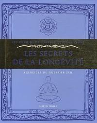 Martin Faulks - Les secrets de la longévité - Exercices du guerrier zen.
