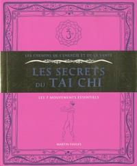 Martin Faulks - Les secrets du Taï Chi - Les 7 mouvements essentiels.
