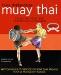 Martin Folan - Boxe thaïlandaise, muay thai - L'essentiel pour bien commencer sa pratique.