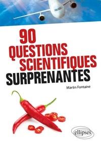 Martin Fontaine - 90 questions scientifiques surprenantes.
