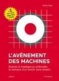 Martin Ford - L'avènement des machines - Robots & intelligence artificielle : la menace d'un avenir sans emploi.