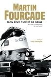 Martin Fourcade - Martin Fourcade - Mon rêve d'or et de neige.
