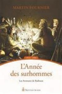 Martin Fournier - Les aventures de Radisson - Tome 3, L'Année des surhommes.
