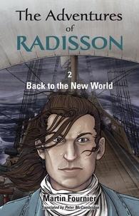 Martin Fournier et Peter McCambridge - The Adventures of Radisson 2, Back to the New World.