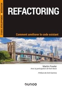 Martin Fowler - Refactoring - Comment améliorer le code existant.