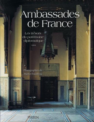 Martin Fraudeau - Ambassades de France - Tome 3, Les trésors du patrimoine diplomatique.