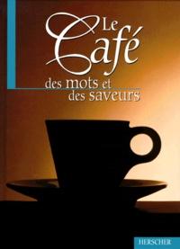LE CAFE. Des mots et des saveurs.pdf