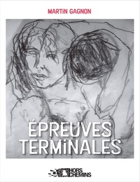 Martin Gagnon et Sylvie Raymond - Épreuves terminales - Collection Hors chemins.