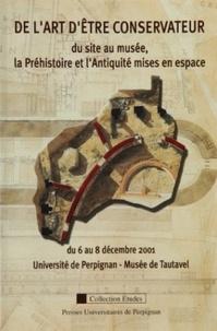 Martin Galinier - De l'art d'être conservateur : du site au musée, la préhistoire.