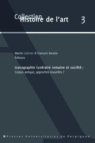 Iconographie funéraire romaine et société : corpus antique, approches nouvelles ?