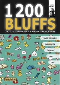 Martin Gardner - 1 200 bluffs - Encyclopédie de la magie impromptue.