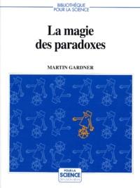 Martin Gardner - La Magie des paradoxes.