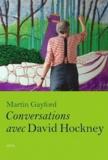 Martin Gayford - Conversations avec David Hockney.