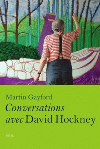 Martin Gayford - Conversations avec David Hockney.