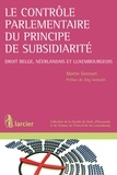 Martin Gennart et Jörg Gerkrath - Le contrôle parlementaire du principe de subsidiarité - Droit belge, néerlandais et luxembourgeois.