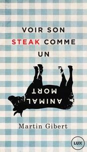 Martin Gibert - Voir son steak comme un animal mort - Véganisme et psychologie morale.