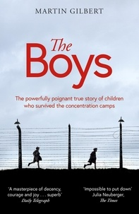 Martin Gilbert - The Boys - The true story of 732 young concentration camp survivors.