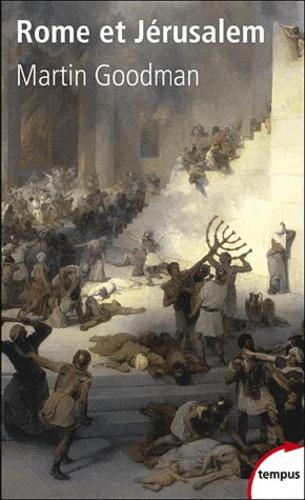 Martin Goodman - Rome et Jérusalem.