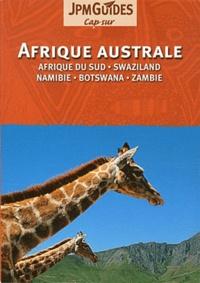 Martin Gostelow et Bernard Joliat - Afrique Australe - Afrique du Sud, Swaziland, Namibie, Botswana, Zambie.