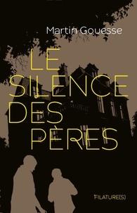 Martin Gouesse - Le silence des pères.