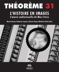 Martin Goutte et Sébastien Layerle - L'histoire en images - L'oeuvre audiovisuelle de Marc Ferro.