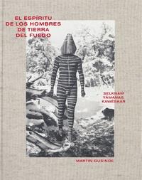 Martin Gusinde - Esprit des hommes de la terre de feu.
