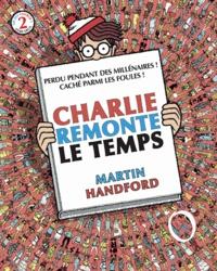 Martin Handford - Charlie remonte le temps - Avec une mini loupe.