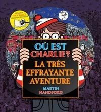Martin Handford - Où est Charlie ? - La très effrayante aventure.