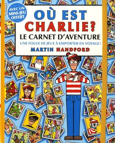 Ou Est Charlie Le Carnet D Aventure Martin Handford Grand Format