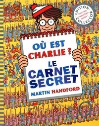 Martin Handford - Où est Charlie ? - Le carnet secret.