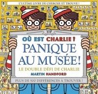 Martin Handford - Ou est Charlie ? - Panique au musée !.