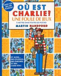 Martin Handford - Ou est Charlie ? - Une foule de jeux à mettre dans toutes les poches.