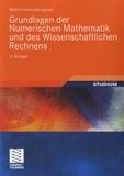 Martin Hanke-Bourgeois - Grundlagen der Numerischen Mathematik und des Wissenschaftlichen Rechnens.