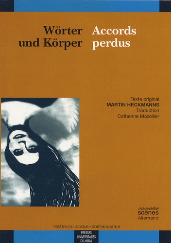 Martin Heckmanns - Accords perdus - Edition bilingue français-allemand.