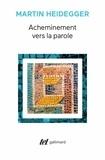 Martin Heidegger - ACHEMINEMENT VERS LA PAROLE.