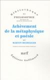 Martin Heidegger - Achèvement de la métaphysique et poésie - La métaphysique de Nietzsche ; Introduction à la philosophie penser et poétiser.