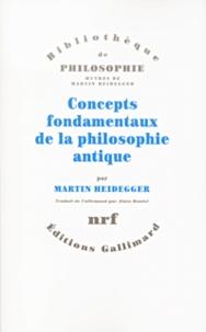 Concepts fondamenteaux de la philosophie antique - Martin Heidegger |