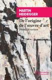 Martin Heidegger - De l'origine de l'oeuvre d'art - Première version.