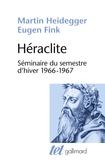 Martin Heidegger et Eugen Fink - Héraclite - Séminaire du semestre d'hiver 1966-1967.