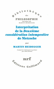 Martin Heidegger - Interprétation de la Deuxième considération intempestive de Nietzsche.