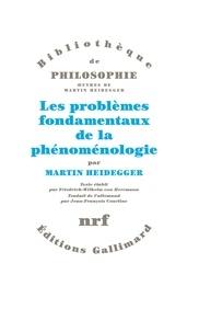 Les problèmes fondamentaux de la phénoménologie - Martin Heidegger |