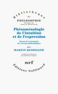 Martin Heidegger - Phénoménologie de l'intuition et de l'expression - Théorie de la formation des concepts philosophiques.